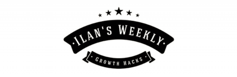 ilan's growth hacks